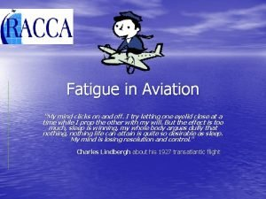 Fatigue in Aviation My mind clicks on and
