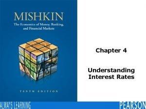 Chapter 4 Understanding Interest Rates Measuring Interest Rates