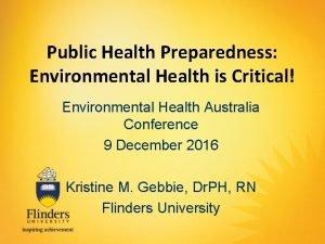 Public Health Preparedness Environmental Health is Critical Environmental