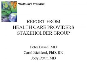 Health Care Providers REPORT FROM HEALTH CARE PROVIDERS