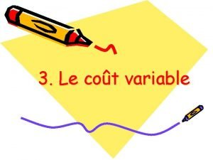 3 Le cot variable Dfinitions Charge fixe constante