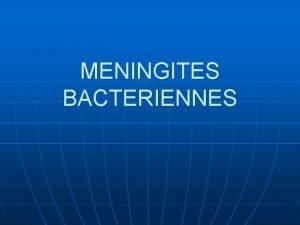 MENINGITES BACTERIENNES Exemple clinique un cas dans le