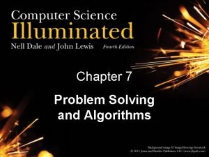 Chapter 7 Problem Solving and Algorithms Problem Solving