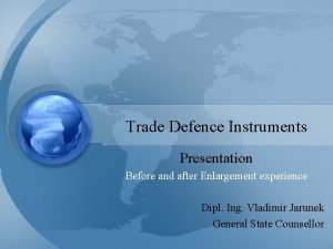 Trade Defence Instruments Presentation Before and after Enlargement