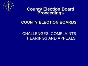 County Election Board Proceedings COUNTY ELECTION BOARDS CHALLENGES