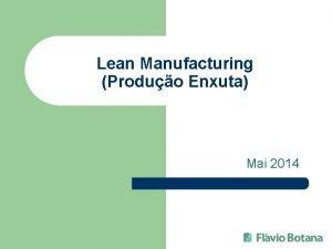 Lean Manufacturing Produo Enxuta Mai 2014 Lean Manufacturing
