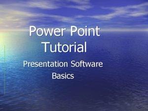 Power Point Tutorial Presentation Software Basics Why Power