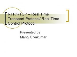 RTPRTCP Real Time Transport Protocol Real Time Control