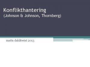 Konflikthantering Johnson Johnson Thornberg matts dahlkwist 2013 Vad