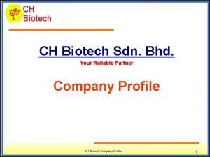 CH Biotech Sdn Bhd Your Reliable Partner Company