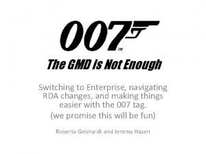 The GMD is Not Enough Switching to Enterprise