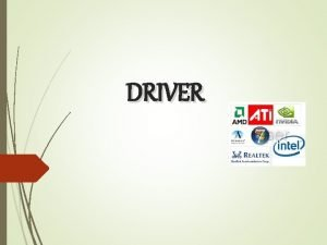 DRIVER QUE ES DRIVER Un driver tcnicamente es