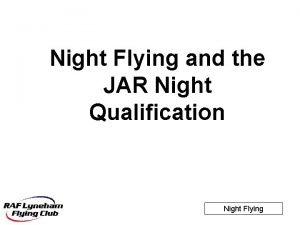 Night Flying and the JAR Night Qualification Night