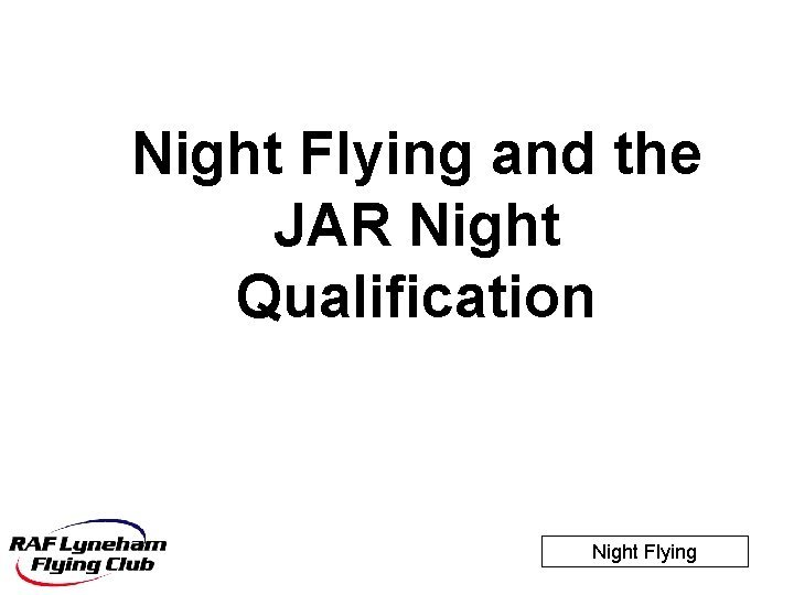 Night Flying and the JAR Night Qualification Night