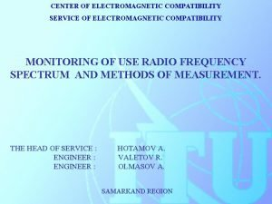 CENTER OF ELECTROMAGNETIC COMPATIBILITY SERVICE OF ELECTROMAGNETIC COMPATIBILITY