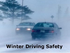 Winter Driving Safety Topics Hazards of winter driving