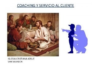 COACHING Y SERVICIO AL CLIENTE IGLESIA CRISTIANA JOSUE