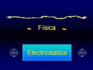 Fsica Electrosttica Electricidad y magnetismo Electricidad Vocablo griego