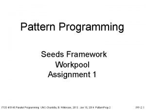 Pattern Programming Seeds Framework Workpool Assignment 1 ITCS