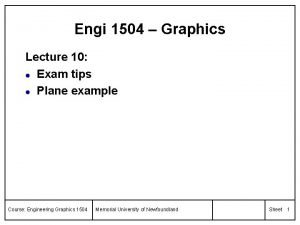 Engi 1504 Graphics Lecture 10 l Exam tips