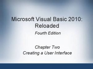 Microsoft Visual Basic 2010 Reloaded Fourth Edition Chapter