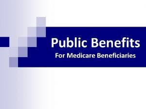 Public Benefits For Medicare Beneficiaries Review Medicare n