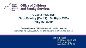 CCWIS Webinar Data Quality Part 1 Multiple PIDs