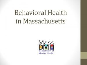 Behavioral Health in Massachusetts Today in Massachusetts People