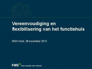 Vereenvoudiging en flexibilisering van het functiehuis WGV Oost