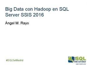Big Data con Hadoop en SQL Server SSIS
