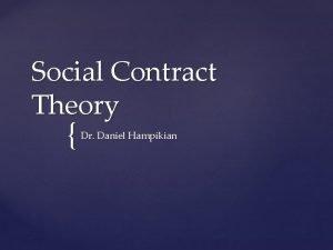 Social Contract Theory Dr Daniel Hampikian Thomas Hobbes