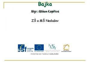Bajka VY32Inovace09 KM7 Mgr Milan Kopiva Z a