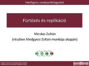 Intelligens rendszerfelgyelet Frtzs s replikci Micskei Zoltn rszben