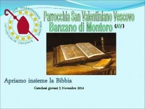 Apriamo insieme la Bibbia Catechesi giovani 5 Novembre