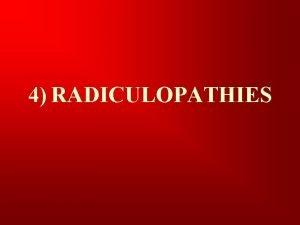 4 RADICULOPATHIES 1 Mononeuropathies multiples POLYNEUROPATHIES Longueur Dpendantes