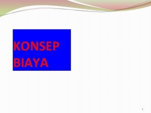 KONSEP BIAYA 1 ARUS BIAYA PERUSAHAAN MANUFAKTUR BAHAN