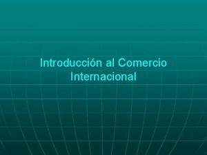 Introduccin al Comercio Internacional Qu es el Comercio