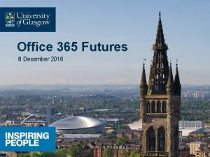 Office 365 Futures 8 December 2016 Office 365