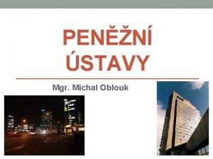 PENN STAVY Mgr Michal Oblouk PENN STAVY banky