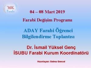 04 08 Mart 2019 Farabi Deiim Program ADAY
