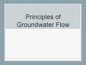 Principles of Groundwater Flow Hydraulic Head Bernoullis Equation