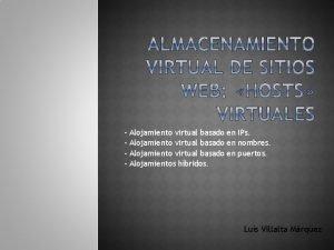Alojamiento virtual basado en IPs Alojamiento virtual basado