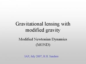 Gravitational lensing with modified gravity Modified Newtonian Dynamics