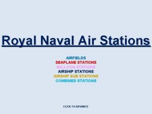 Royal Naval Air Stations AIRFIELDS SEAPLANE STATIONS BALLOON