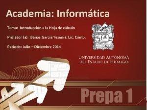 Academia Informtica Tema Introduccin a la Hoja de