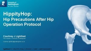 Hippity Hop Hip Precautions After Hip Operation Protocol