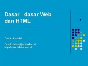 Dasar dasar Web dan HTML Dahlan Abdullah Email