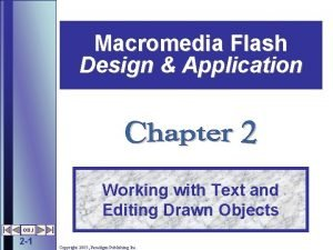 Macromedia Flash Design Application Working with Text and