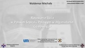 Waldemar Machaa FOB Ghazni d 06 wrzenia 2013
