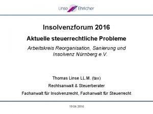 Insolvenzforum 2016 Aktuelle steuerrechtliche Probleme Arbeitskreis Reorganisation Sanierung